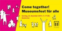 Come together! Museumsfest für alle