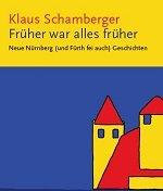"""Ersatztermin: Buchpräsentation """"Früher war alles früher"""" - © Klaus Schamberger"""