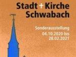 "**verlängert**  -  Sonderausstellung ""600 Stadt+Kirche Schwabach"""
