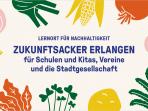 Ackern für die Zukunft – Urban Farming auf dem Zukunftsacker