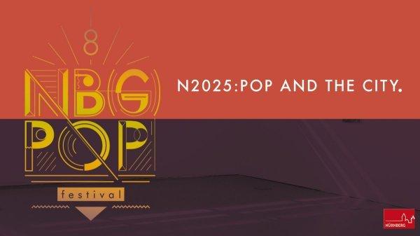 N2025: Pop and the City - © Nürnberg.Pop