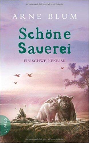 Literatur am Nachmittag: Arne Blum, Schöne Sauerei - Ein Schweinekrimi - © Veranstalter