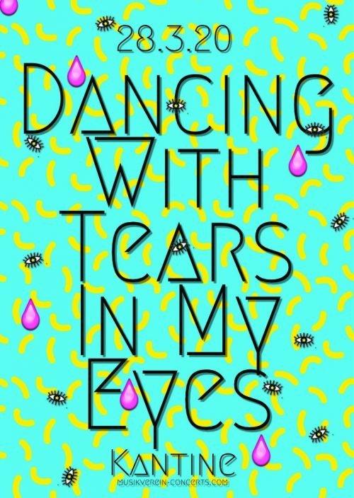 Dancing with Tears in my Eyes - © Veranstalter