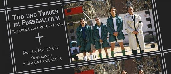 Kurzfilmabend: Tod und Trauer im Fußballfilm - © Veranstalter