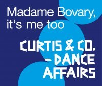 Curtis & Co. – dance affairs: Madame Bovary, it´s me too
