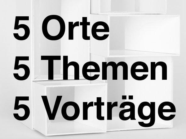 5 Orte 5 Themen 5 Vorträge - © Veranstalter